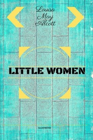 Little Women: By Louisa May Alcott - Illustrated