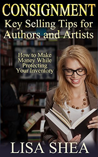 Consignment Key Selling Tips for Authors and Artists - How to Make Money While Protecting Your Inventory