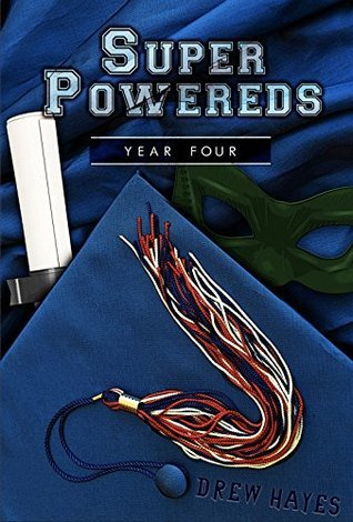 Super Powereds: Year 4 (Super Powereds, #4)