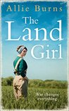 The Land Girl by Allie Burns