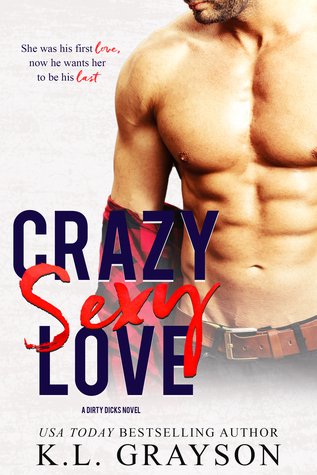 Crazy Sexy Love (Dirty Dicks #1)