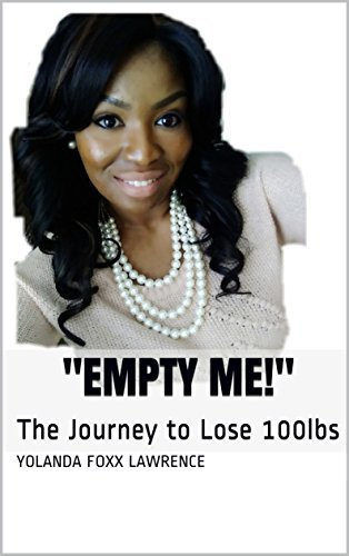 """""""Empty Me!"""": The Journey to Lose 100lbs"""