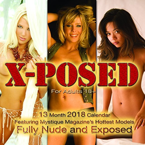 Mystique X-Posed Nude 2018 Wall Calendar - Naked Models Playboy Girls Penthouse and Adult Calendar Hot Babes