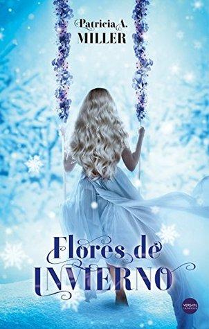 Reseña de la novela romántica contemporánea Flores de invierno, de Patricia A. Miller