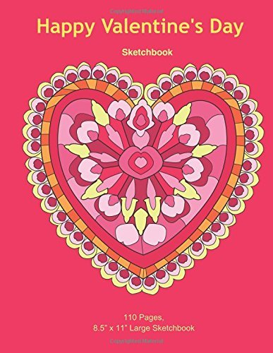 Happy Valentine's Day ~ Sketchbook: Heart Design, Blank Sketch book, Large (8.5 x 11) inches, 110 pages, White paper, Sketch, Draw and Paint,Valentine ... Drawing Books: Sketchbooks) (Volume 15)