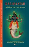 MATSYA: The First Avatar (Dashavatar, #1)