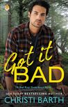 Got It Bad (Bad Boys Gone Good, #3)