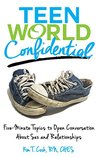 Teen World Confidential: Five Minute Topics to Open Conversation About Sex and Relationships