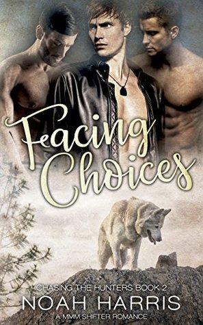 Facing Choices (Chasing the Hunters #2)