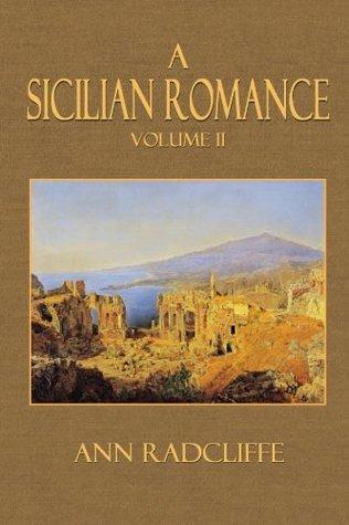A Sicilian Romance: Volume II