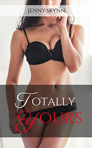 Totally Yours: A FIFTEEN Book Taboo Collection