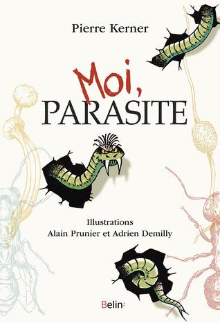 Moi, parasite by Pierre Kerner