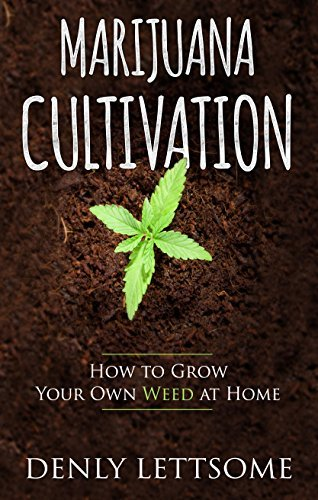 Marijuana Cultivation: How to Grow Your Own Weed at Home