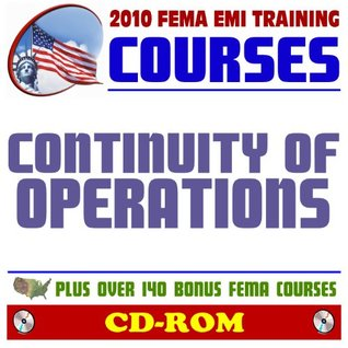 2010 FEMA Emergency Management Institute EMI Training Courses: Continuity of Operations (COOP) - Introduction, Awareness Course, Program Manager and Additional FEMA Courses and Manuals