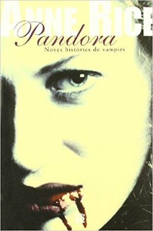 Pandora (Noves històries de vampirs, #1)