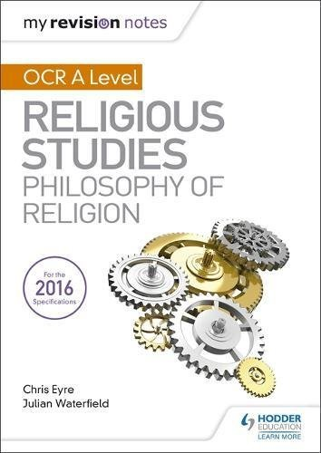 My Revision Notes OCR A Level Religious Studies: Philosophy of Religion (My Revision Notes Religious St)