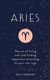 Aries: The Art of Living Well and Finding Happiness According to Your Star Sign (Pocket Astrology)