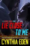 Lie Close To Me (Lazarus Rising Book 5)