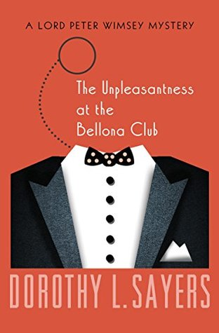 The Unpleasantness at the Bellona Club (The Lord Peter Wimsey Mysteries)