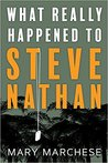 What Really Happened to Steve Nathan by Mary Marchese