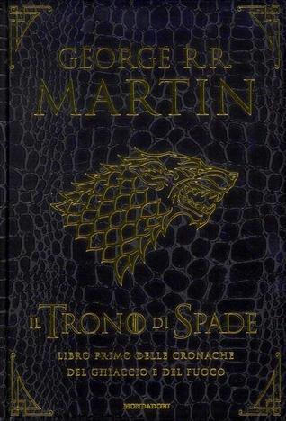 Il Trono di Spade: Libro primo delle cronache del ghiaccio e del fuoco