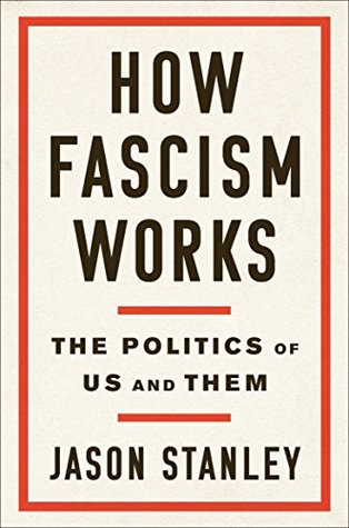 How Fascism Works The Politics Of Us And Them By Jason Stanley