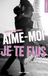 Aime-moi, je te fuis by Morgane Moncomble