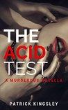 The Acid Test: A Murderous Novella