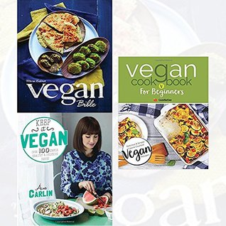 Vegan Bible [Hardcover] ,Vegan Cookbook For Beginners and Keep it Vegan 3 Books Collection Set