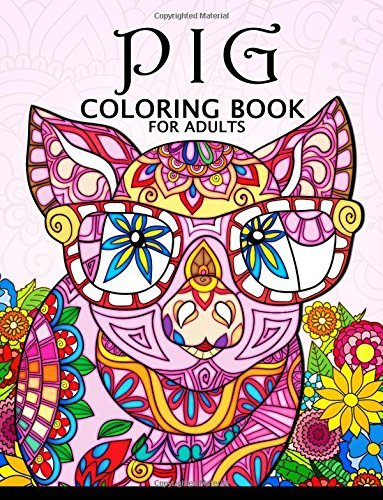 Pig Coloring Book for Adults: Cute Animal Stress-relief Coloring Book For Adults and Grown-ups