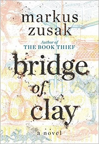 Preorder Bridge of Clay by Markus Zusak