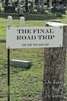 The Final Road Trip: Dust to Dust