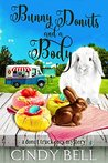 Bunny Donuts and a Body (A Donut Truck Cozy Mystery Book 3)