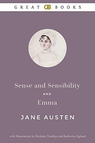Sense and Sensibility and Emma by Jane Austen with Illustrations by Nicholas Tamblyn and Katherine Eglund (Illustrated)