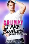 Grumpy Fake Boyfriend by Jackie  Lau