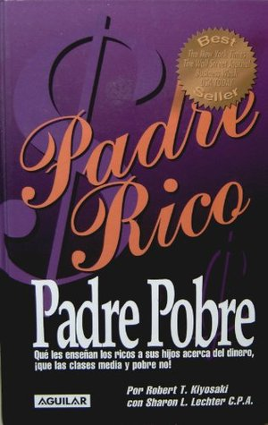 Padre Rico Padre Pobre (Que les ensenan los ricos a sus hijos acerca del dinero, que las clases media y pobre no) Spanish Edition Hardcover book / Rich Dad Poor Dad (What the rich teach their kids about money that the poor and middle class don't)