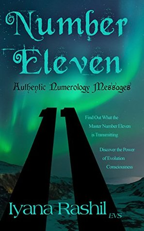 Number Eleven Authentic Numerology by Iyana Rashil