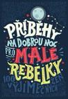 Příběhy na dobrou noc pro malé rebelky by Elena Favilli