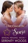 An Uncommon Sense (Sensual Healing Book 1)