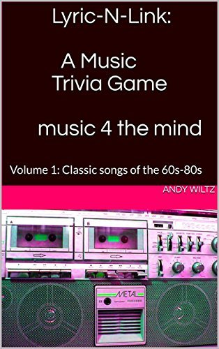 Lyric-N-Link: A Music Trivia Game music 4 the mind: Volume 1: Classic songs of the 60s-80s