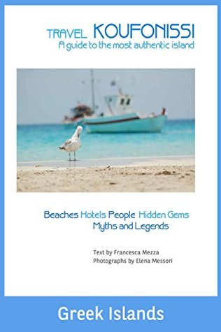 GREEK ISLANDS: Travel Koufonissi - A guide to the most authentic island