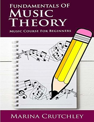 Fundamentals of Music Theory: Music Course for Beginners