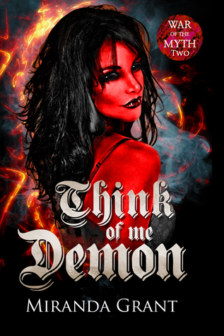 Think of Me Demon (War of the Myth Book 2)
