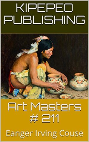 Art Masters # 211: Eanger Irving Couse