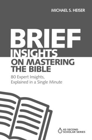 Brief Insights on Mastering the Bible: 80 Expert Insights