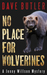 No Place for Wolverines by Dave Butler