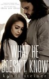 What He Doesn't Know (What He Doesn't Know Duet, #1)