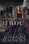 Forgotten Time (A New Adult Time Travel Romance): Book One (Ravenhurst Series) New Lengthened 2018 Edition
