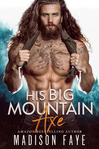His Big Mountain Axe (Blackthorn Mountain Men, #4)