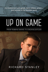 Up On Game: From Robbing Banks to Stacking Bitcoin